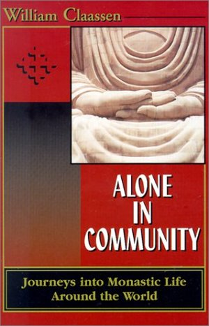Alone in Community: Journey Into Monastic Life Around the World