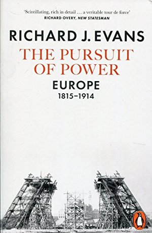 Pursuit of Power: Europe, 1815-1914, The