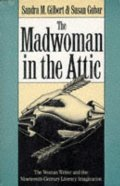 Madwoman in the Attic: The Woman Writer and the Nineteenth-Century Literary Imagination, The