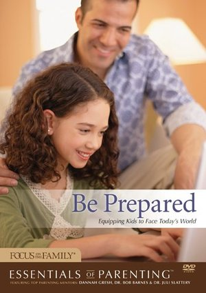 Be Prepared: Equipping Kids to Face Today's World (1 DVD & 1 Discussion Guide Available)