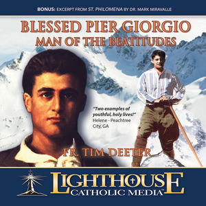 Blessed Pier Giorgio Frassati - Man of the Beatitudes