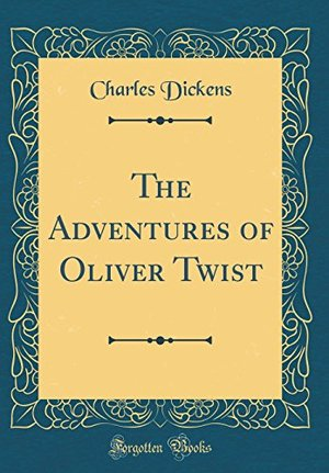 Adventures of Oliver Twist (Classic Reprint), The