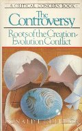Controversy: Roots of the Creation-Evolution Conflict (A Critical Concern Book), The
