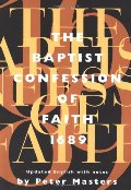 Baptist Confession of Faith 1689: Or the Second London Confession with Scripture Proofs, The