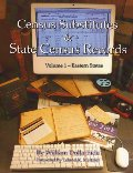Census Substitutes & State Census Records - Volume 1: Eastern States (Census Substitutes & State Census Record