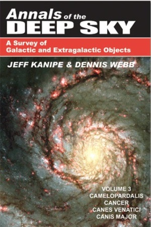 Annals of the Deep Sky Volume 3: Camelopardalis, Cancer, Canes Venatici, Canis Major