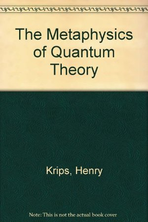 Metaphysics of Quantum Theory, The