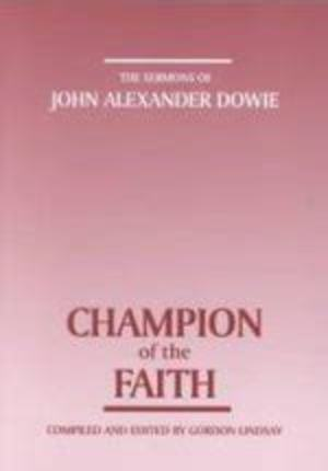 Dowie - Champion of the Faith