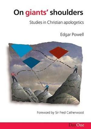 On Giants' Shoulders: Studies in Christian Apologetics