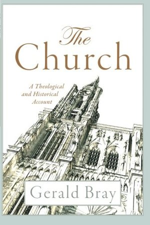 Church: A Theological and Historical Account, The