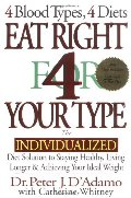 Eat Right 4 Your Type: The Individualized Diet Solution to Staying Healthy, Living Longer & Achieving Your Ideal Weight