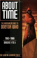 About Time 1: The Unauthorized Guide to Doctor Who - Seasons 1 to 3 (About Time Series)