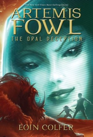 Opal Deception (Artemis Fowl, Book 4), The