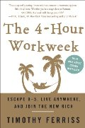4-Hour Workweek: Escape 9-5, Live Anywhere, and Join the New Rich, The