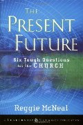 Present Future: Six Tough Questions for the Church, The