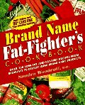 Brand Name Fat-Fighter's Cookbook