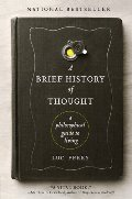 Brief History of Thought: A Philosophical Guide to Living, A