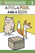 Pig, A Fox, And A Box, A