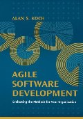 Agile Software Development Evaluating the Methods for Your Organization