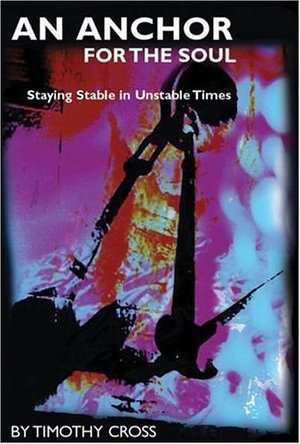Anchor for the Soul: Staying Stable in Unstable Times, An