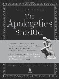 Apologetics Study Bible: Understand Why You Believe, The