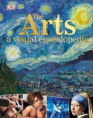 Arts: A Visual Encyclopedia, The