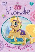 Blondie: Rapunzel's Royal Pony (Disney Princess: Palace Pets) (A Stepping Stone Book(TM))