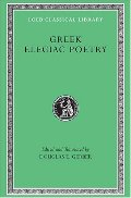 Greek Elegiac Poetry: From the Seventh to the Fifth Centuries BC (Loeb Classical Library)