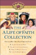 A Life of Faith Collection: Elsie's Endless Wait / Millie's Unsettled Season / Violet's Hidden Doubts / Laylie's Daring Quest, The