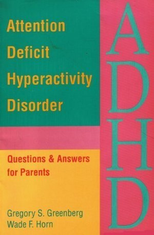Attention Deficit Hyperactivity Disorder: Questions & Answers for Parents