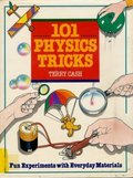 101 Physics Tricks: Fun Experiments With Everyday Materials