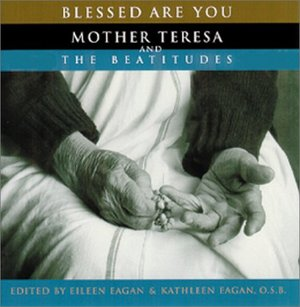Blessed Are You: Mother Teresa and the Beatitudes