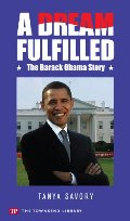 Dream Fulfilled: The Story of Barack Obama (Townsend Library), A