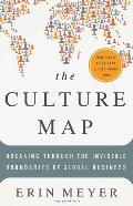 Culture Map: Breaking Through the Invisible Boundaries of Global Business, The