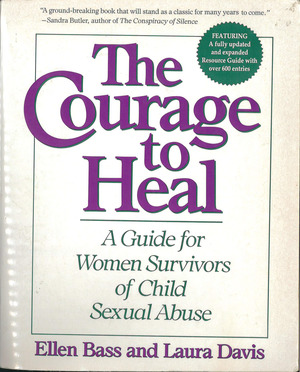 Courage to Heal, The: A Guide for Women Survivors of Child Sexual Abuse
