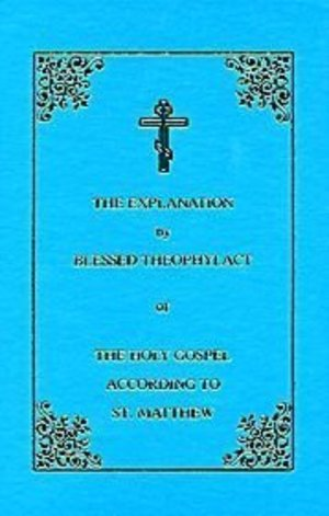 Explanation of the Holy Gospel According to St. Matthew: Vol.1, The