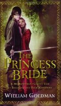 Princess Bride: S. Morgenstern's Classic Tale of True Love and High Adventure, The
