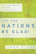 Let the Nations Be Glad!: The Supremacy of God in Missions (Spire Books)
