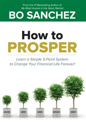 How To Prosper (Learn a Simple 5-Point System to Change Your Financial Life Forever)