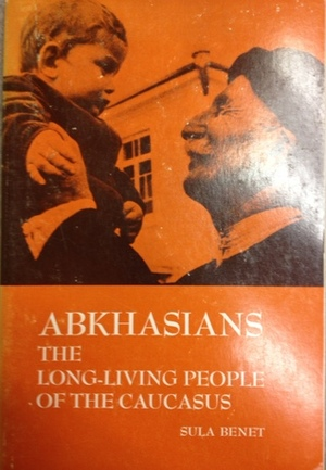 Abkhasians: The Long Living People of the Caucasus (Case studies in cultural anthropology)