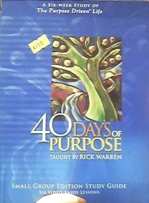 40 Days of Purpose (Small Group Edition Study Guide Six Video-Based Lessons)