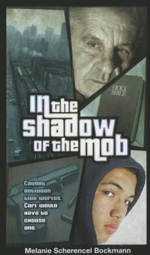 In the Shadow of the Mob/Melanie Scherencel Bockmann