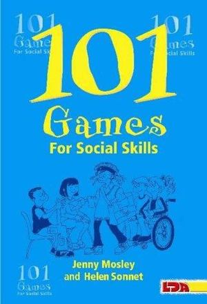 101 Games for Social Skills (2003) Mosley J & Sonnet H [CONTACT SJOG LIBRARY TO BORROW]