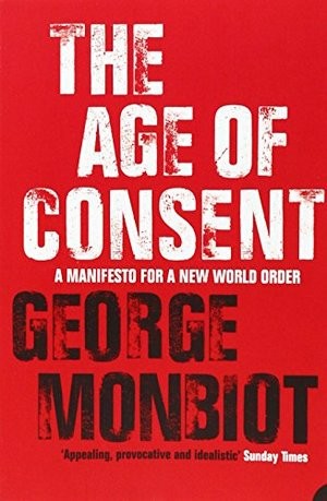 Age of Consent: A Manifesto for a New World Order, The