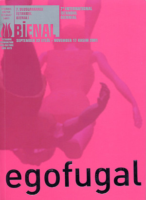 7th International Istanbul Biennial: Egofugal (Biennial 7+)