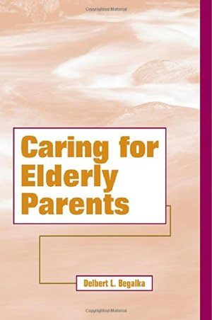 Caring for Elderly Parents (Family Life Series)