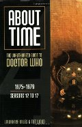 About Time 4: The Unauthorized Guide to Doctor Who (Seasons 12 to 17) (About Time Series) (About Time; The Unauthorized Guide to Dr. Who (Mad Norwegian Press))