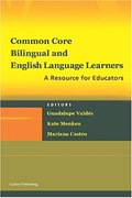 Common Core, Bilingual and English Language Learners: A Resource for Educators
