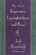 Art of Forgiveness, Lovingkindness, and Peace, The