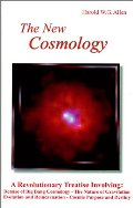 New Cosmology: Demise of Big Bang Cosmology-The Nature of Gravitation-Evolution and       Reincarnation-Cosmic Purpose and Destiny, The